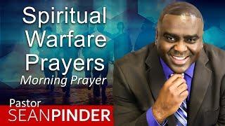 I'M PRAYING SPIRITUAL WARFARE PRAYERS FOR YOU - MORNING PRAYER | PASTOR SEAN PINDER