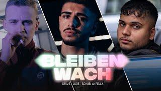 Krime x Luqe x Schubi AKpella - BLEIBEN WACH (prod. von CAZ) [Official Video]