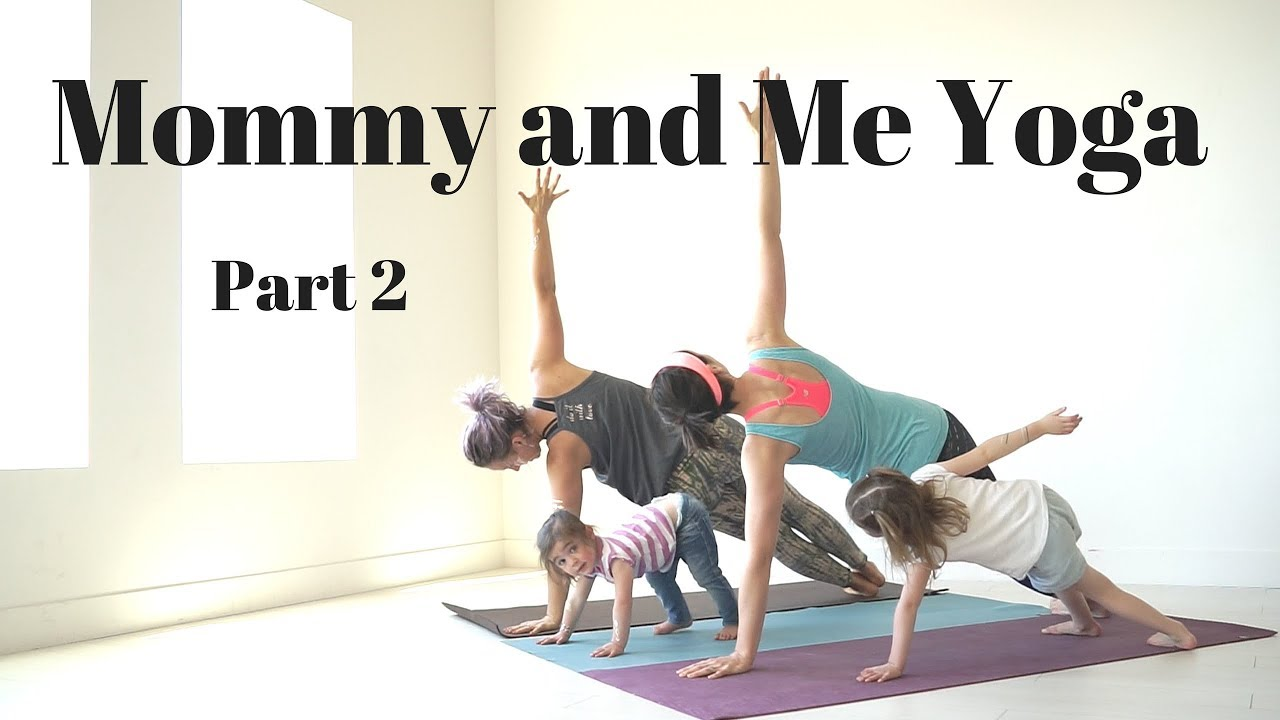 Mommy And Me Yoga At Home Part 2 Youtube