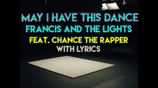 Francis and the Lights - May I Have This Dance feat. Chance the Rapper [With Lyrics]
