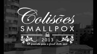 SMALLPOX - COLISÕES (SINGLE 2013) HD 1080p