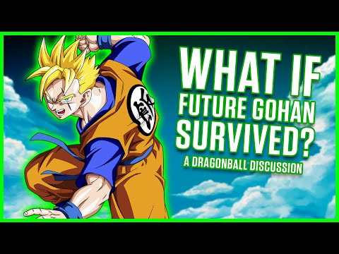 WHAT IF FUTURE GOHAN SURVIVED? | A Dragonball Discussion