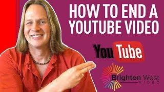 How to End a YouTube Video