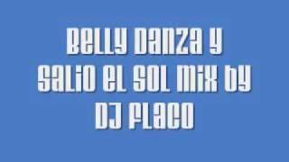 Belly danza y Salio el sol mix by Dj Flaco