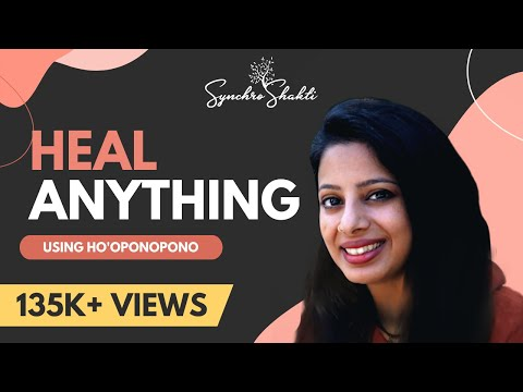 How to Heal Yourself or Someone else Using Ho'oponopono (Ancient Hawaiian Technique)