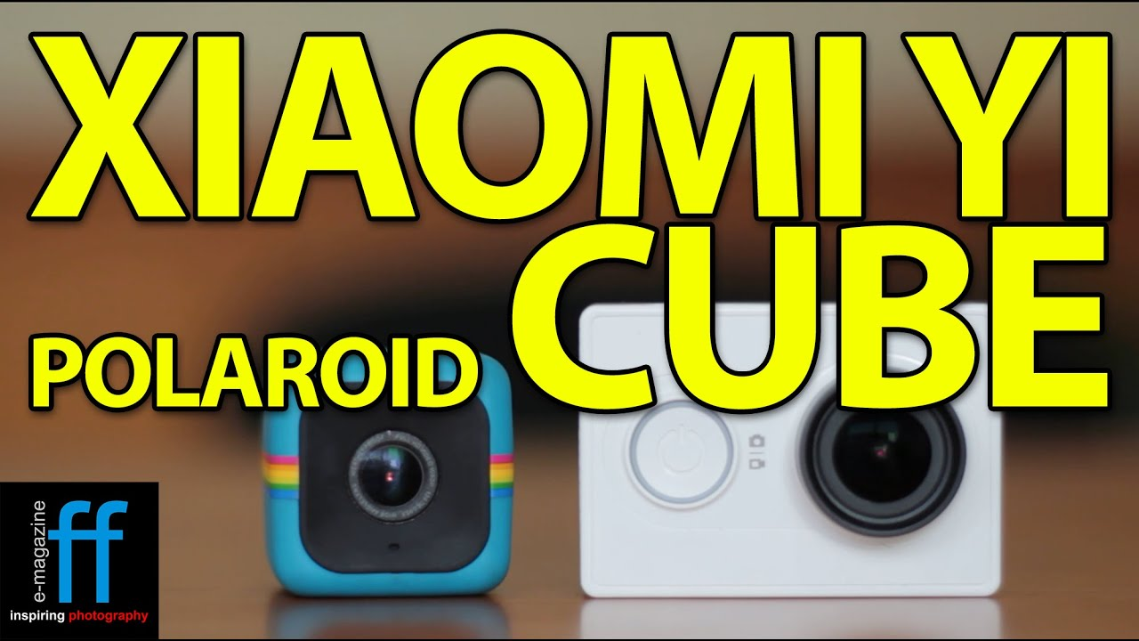 Review action camera xiaomi yi dan polaroid cube youtube