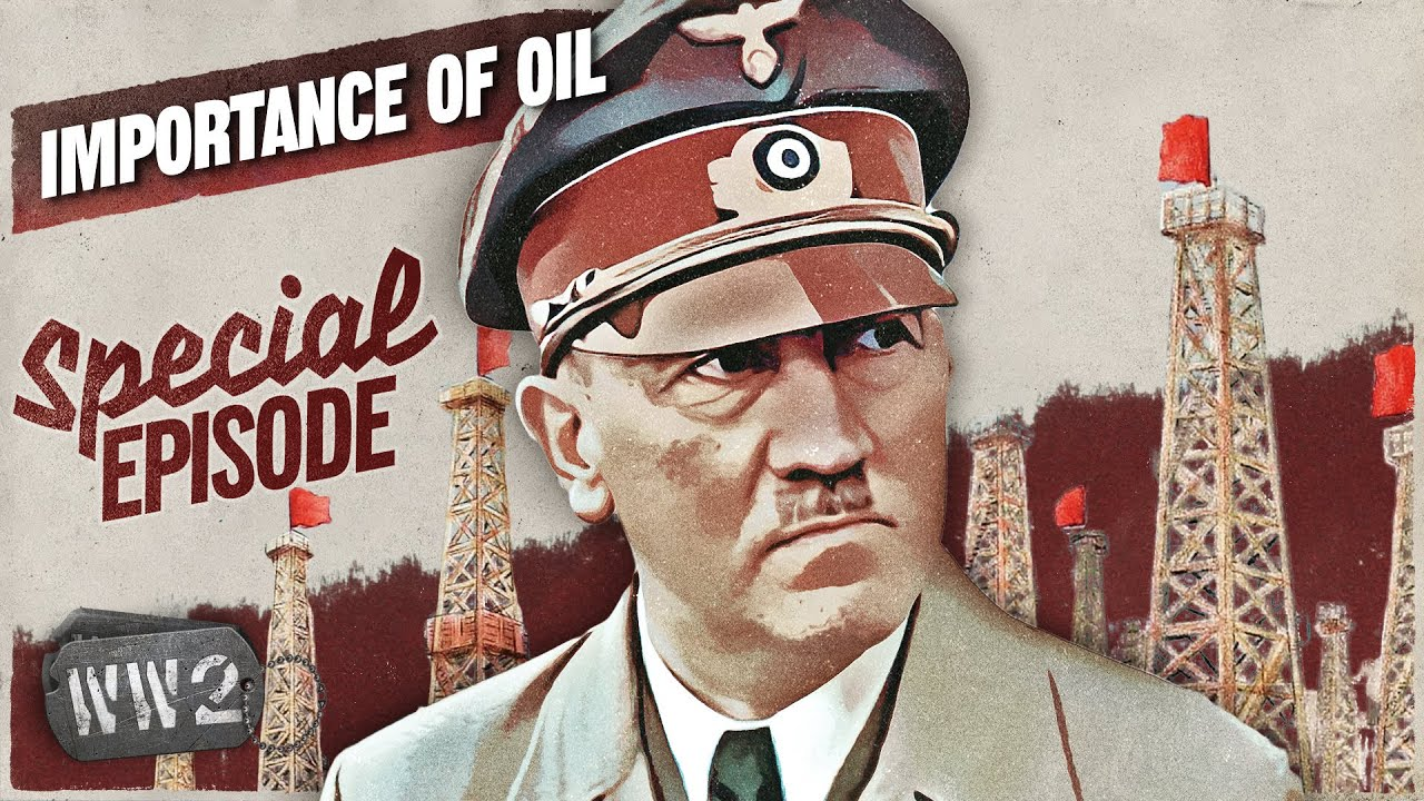 Oil - Hitler's Only Chance to Win the War? - WW2 Special