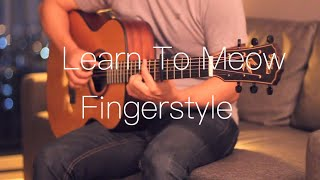 Learn To Meow - Xiao Feng Feng Fingerstyle Guitar Cover  Tabs