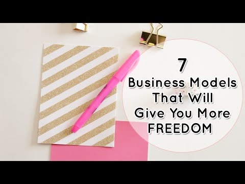 7 Business Models That Will Give You More Freedom
