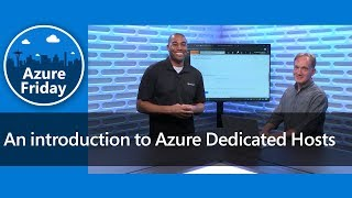 An introduction to Azure Dedicated Hosts | Azure Friday