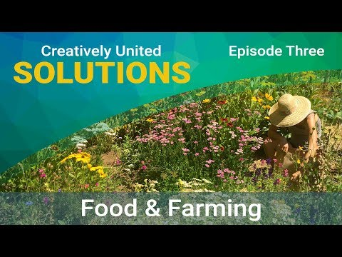 SOLUTIONS Episode Three: Food & Farming