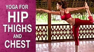Yoga for Hip, Thighs & Chest- Natrajasana (Hindi) - Shilpa Yoga