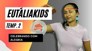 EUTÁLIA KIDS - Celebrando com alegria - EP. 02