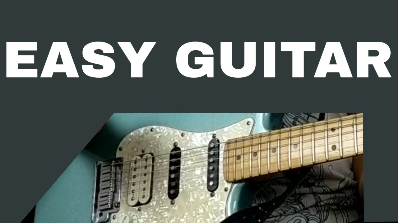 Most Simple Guitar Song Easiest Songs To Play On Electric Guitar