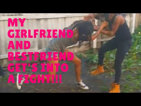 MY BESTFRIEND & GIRLFRIEND IN A PHYSICAL ALTERCATION?!