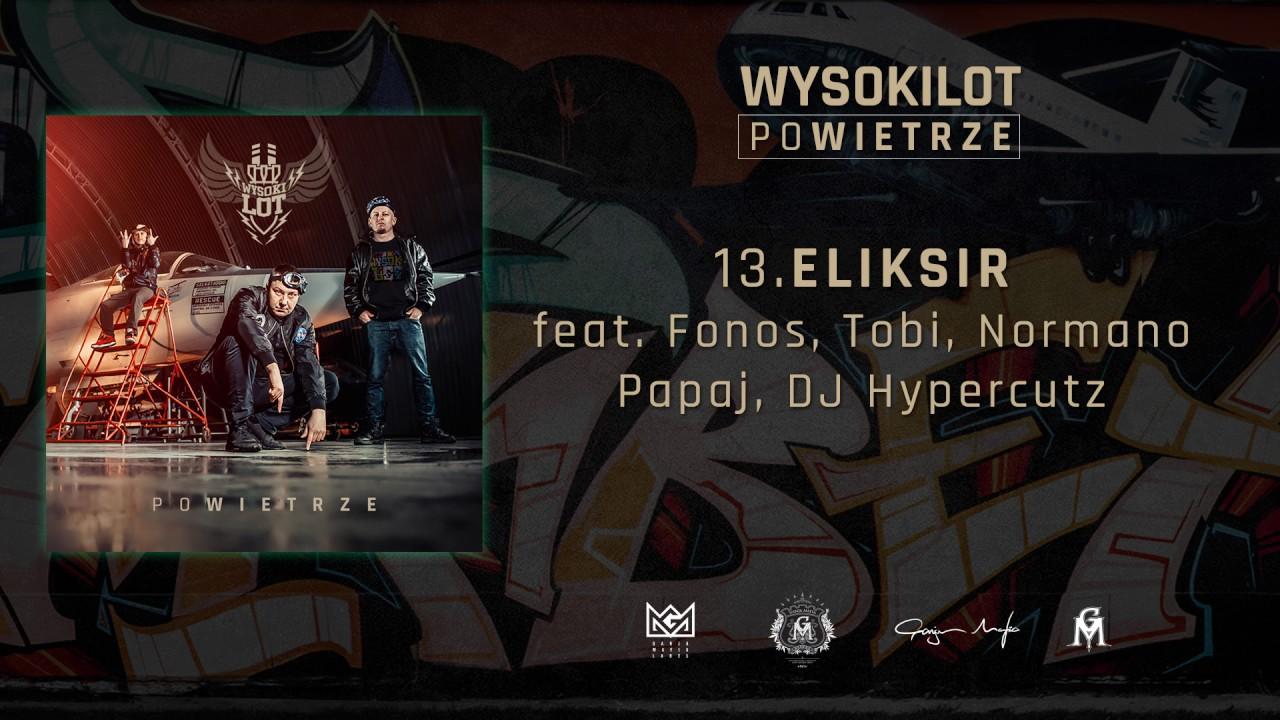 13. Wysokilot – Eliksir feat. Fonos, Tobi, Normano, Papaj, DJ. Hypercutz