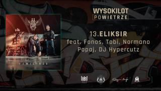 13. Wysokilot - Eliksir feat. Fonos, Tobi, Normano, Papaj, DJ. Hypercutz