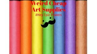 Weird Cheap Art Supplies