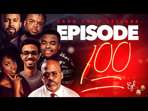 Earn Your Leisure 100th Episode Feat. Dame Dash, Derrick Grace, Wallstreet Trapper, & EYL All st