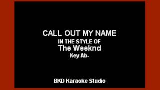 The Weeknd - Call Out My Name (Karaoke with Lyrics)