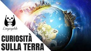 35 curiosità sul pianeta Terra che ti lasceranno a bocca aperta