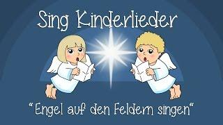 Engel auf den Feldern singen - Weihnachtslieder zum Mitsingen | Sing Kinderlieder