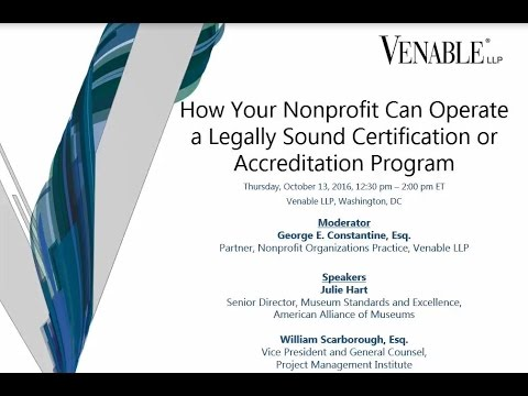 How Nonprofits Can Operate a Legally Sound Certification or Accreditation Program - October 13, 2016
