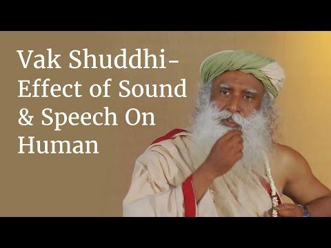 Vak Shuddhi - Effect of Sound & Speech On Human | Sadhguru