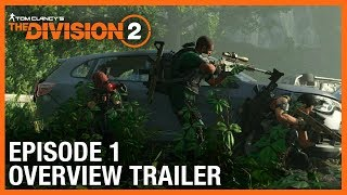 Tom Clancy's The Division 2: Episode 1 Overview Trailer | Ubisoft [NA]