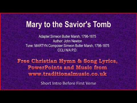 Mary To The Saviour's Tomb(Newton) - Hymn Lyrics & Music