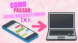 COMO PASSAR: FOTOS, MÚSICAS E MAIS DO CELULAR PARA O COMPUTADOR! - Ana Karoline