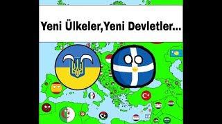 Alternatif Avrupanın Geleceği Bölüm 8/Yeni Ülkeler,Yeni Devletler...