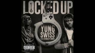 Yung Swiss - Locked Up (ft. Stanley Enow) [Audio]