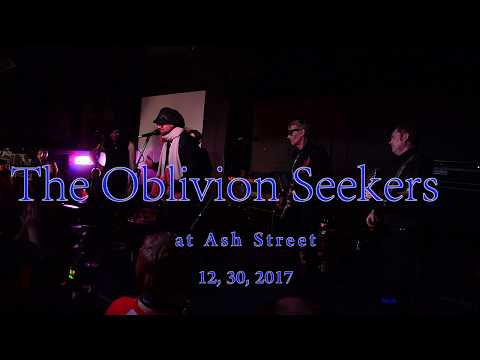 The Oblivion Seekers at Ash Street  12, 30, 2017  -Full Set