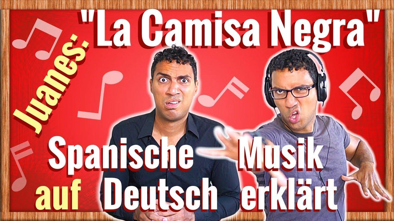 Spanisch Lernen Mit Musik La Camisa Negra Von Juanes Auf Deutsch