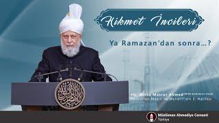 Hikmet İncileri- Ya Ramazan'dan sonra…?