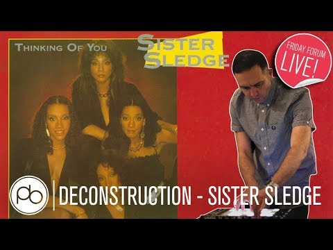 Friday Forum Live - Sister Sledge Deconstruction