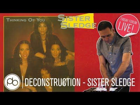 Friday Forum Live - Sister Sledge Deconstruction