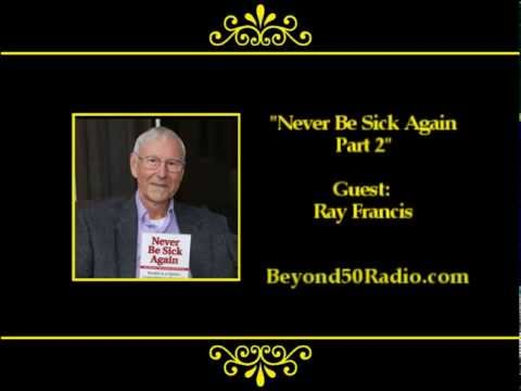 Never Be Sick Again (Part 2)