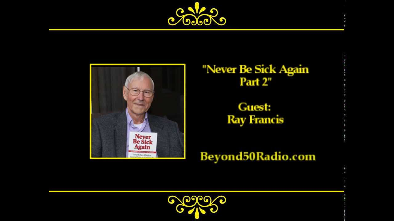 Never Be Sick Again Part 2 Youtube