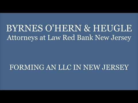 Forming an LLC in NJ   Byrnes O'Hern & Heugle Law Firm, Red Bank, New Jersey