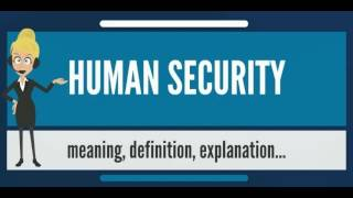 What is HUMAN SECURITY? What does HUMAN SECURITY mean? HUMAN SECURITY meaning & explanation