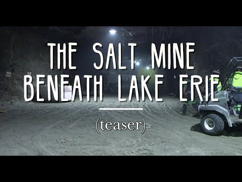 The Salt Mine Beneath Lake Erie (teaser)