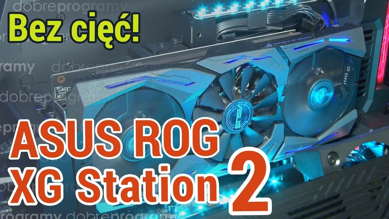 Asus Xg Station 2 Podlacz Dowolna Karte Graficzna Do Swojego