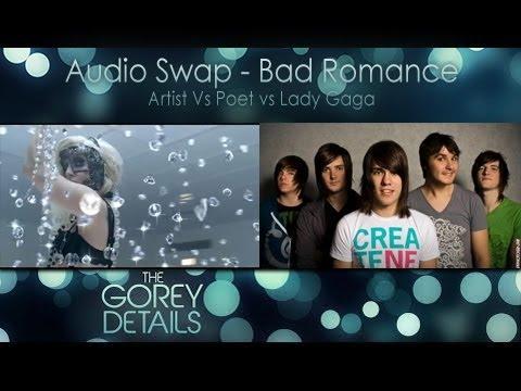 Audio Swap - Bad Romance (Artist Vs Poet vs Lady Gaga)