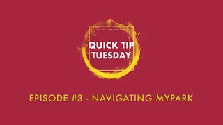 Quick Tip Tuesday #3 - Navigating MyPark