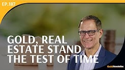 Gold, Real Estate Stand the Test of Time | Russ Gray