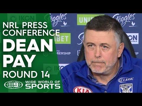 NRL Press Conference: Dean Pay - Round 14 | NRL on Nine