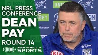NRL Press Conference: Dean Pay - Round 14   NRL on Nine
