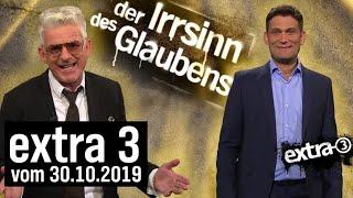 extra 3 Spezial: Der Irrsinn des Glaubens vom 30.10.2019 | extra 3 | NDR